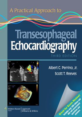A Practical Approach to Transesophageal Echocardiography By Perrino, Albert C./ Reeves, Scott T.